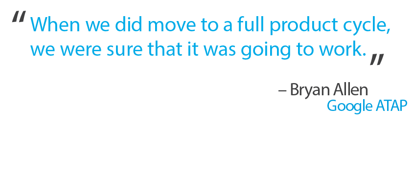 """When we did move to a full product cycle, we were sure that it was going to work."" - Bryan Allen"
