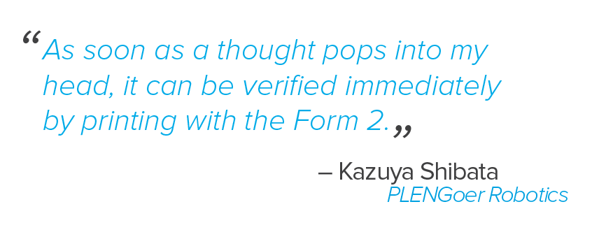 As soon as a thought pops into my head, it can be verified immediately by printing with Form 2.