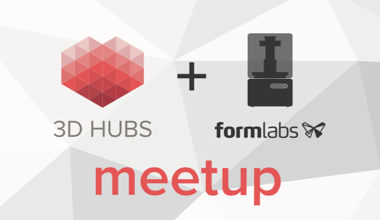 3D hubs and Formlabs meetup