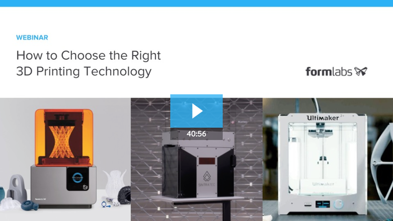 How to Choose the Right 3D Printing Technology webinar video